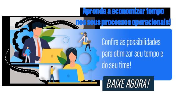 Aprenda a economizar tempo nos seus processos operacionais!